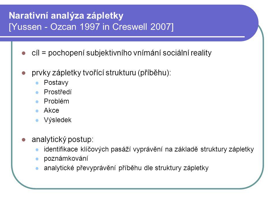 Narativní analýza zápletky [Yussen - Ozcan 1997 in Creswell 2007]